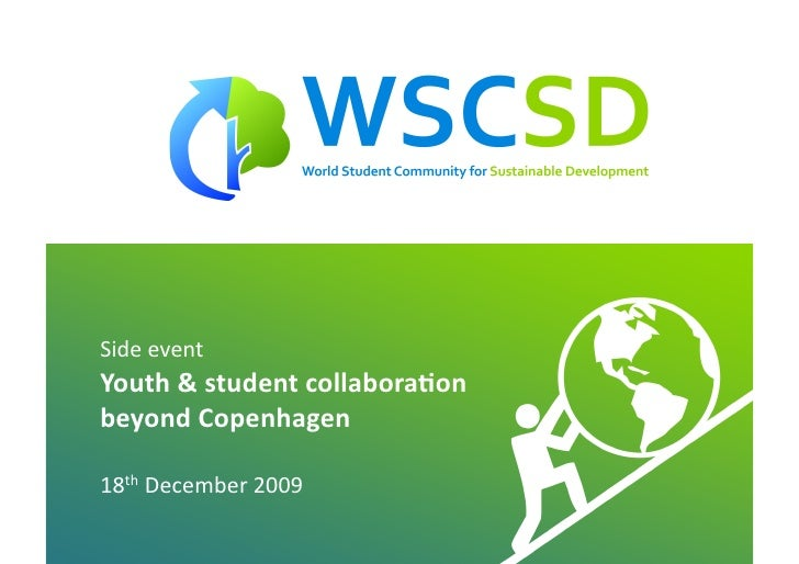Side  event   Youth  &  student  collabora1on     beyond  Copenhagen    18th  December  2009      ...