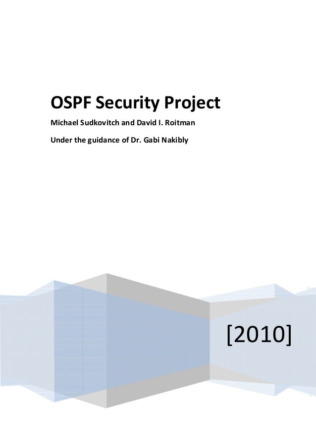 [2010] OSPF Security Project Michael Sudkovitch and David I. Roitman Under the guidance of Dr. Gabi Nakibly