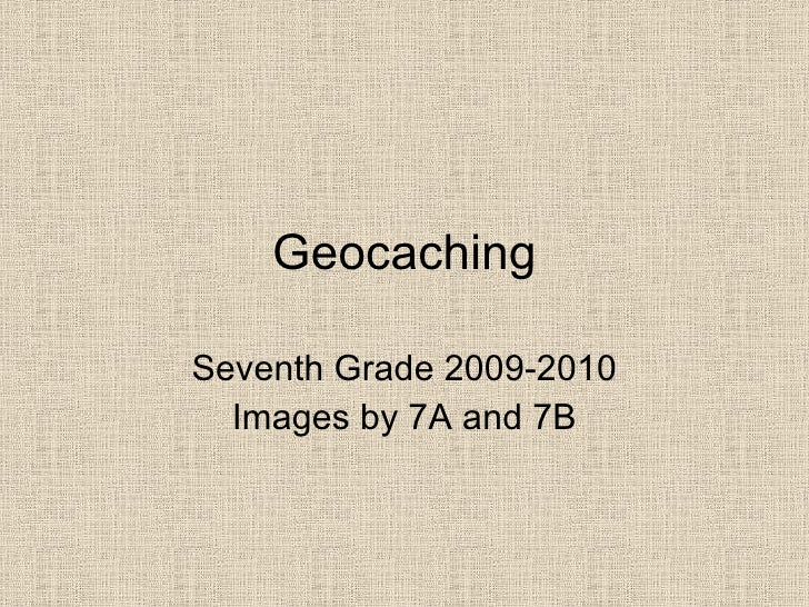 Geocaching Seventh Grade 2009-2010 Images by 7A and 7B
