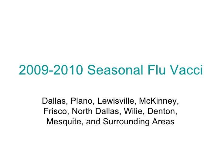 2009-2010 Seasonal Flu Vaccine Shots Dallas, Plano, Lewisville, McKinney, Frisco, North Dallas, Wilie, Denton, Mesquite, a...