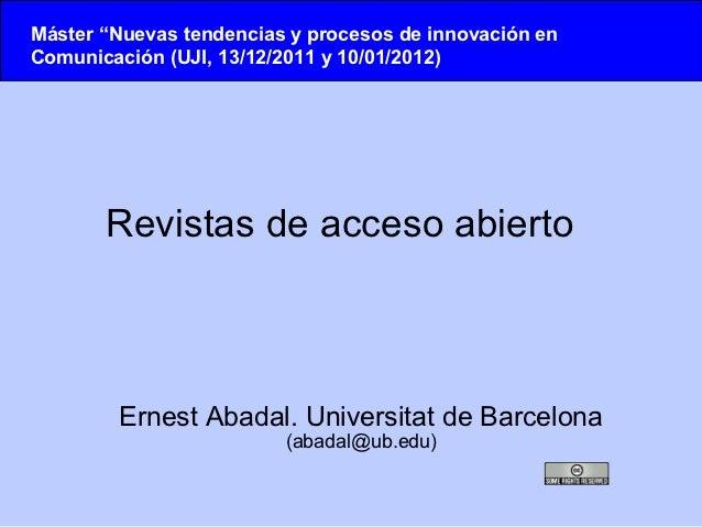 """Máster """"Nuevas tendencias y procesos de innovación enComunicación (UJI, 13/12/2011 y 10/01/2012)       Revistas de acceso ..."""
