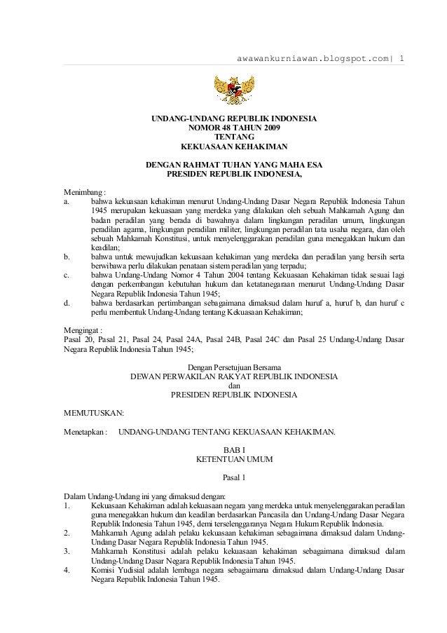 awawankurniawan.blogspot.com| 1 UNDANG-UNDANG REPUBLIK INDONESIA NOMOR 48 TAHUN 2009 TENTANG KEKUASAAN KEHAKIMAN DENGAN RA...