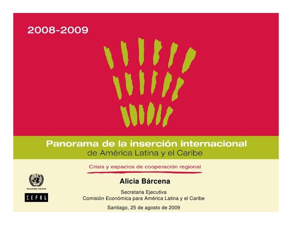 Alicia Bárcena               Secretaria Ejecutiva Comisión Económica para América Latina y el Caribe           Santiago, 2...