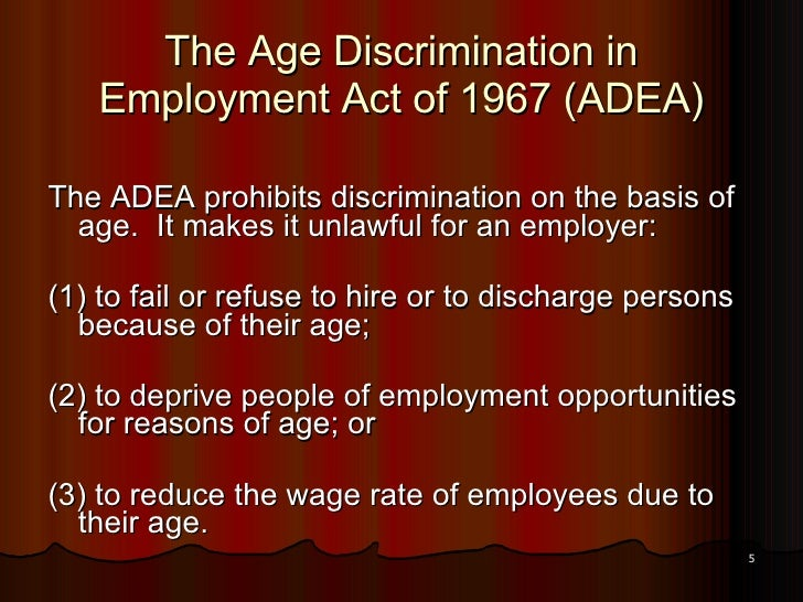 age discrimination in employment act essay Us equal employment the age discrimination in employment act of 1967 (adea) this law protects people who are 40 or older from discrimination because of age.