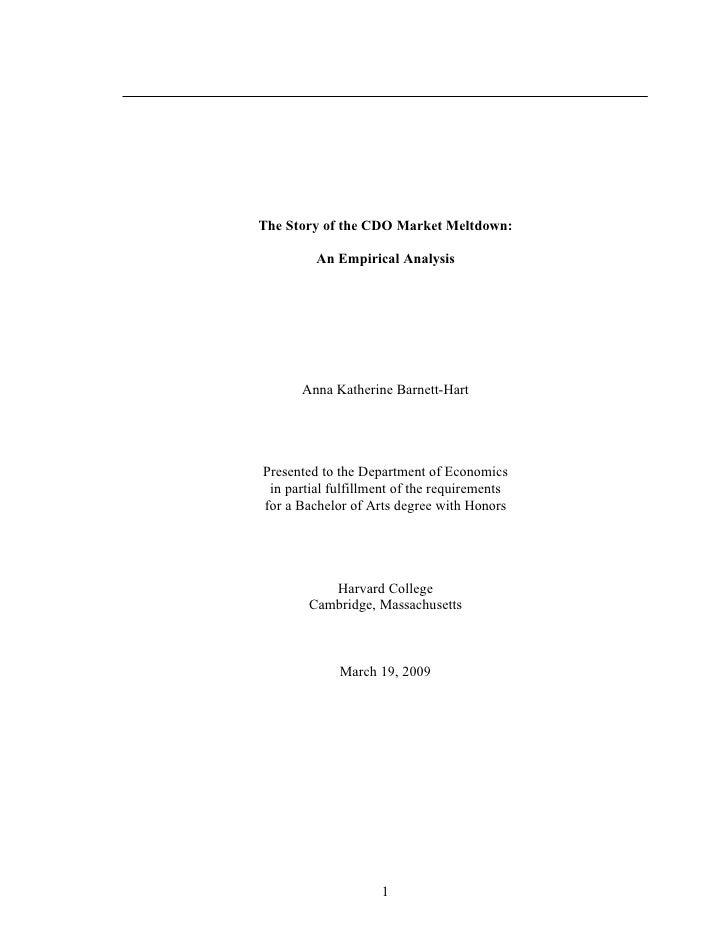 The Story of the CDO Market Meltdown:         An Empirical Analysis      Anna Katherine Barnett-HartPresented to the Depar...