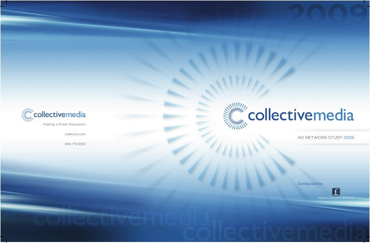 Ad Network Study                Executive Summary     2009                                 This year marks the 3rd annual ...