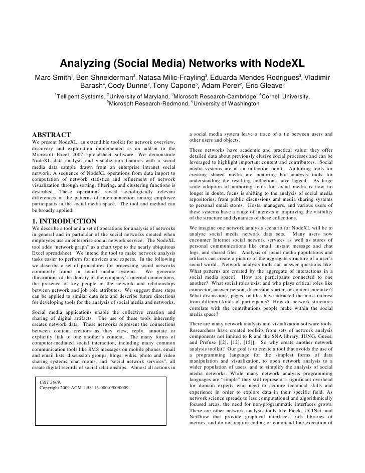 Analyzing (Social Media) Networks with NodeXL  Marc Smith1, Ben Shneiderman2, Natasa Milic-Frayling3, Eduarda Mendes Rodri...
