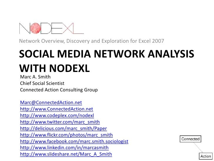 Network Overview, Discovery and Exploration for Excel 2007<br />Social Media Network Analysis with NodeXL<br />Marc A. Smi...