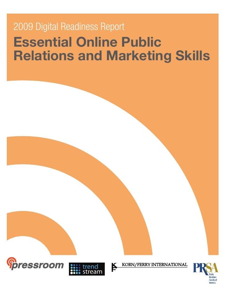 2009 Digital Readiness Report   Essential Online Public   Relations and Marketing Skills2009 Digital Readiness ReportEssen...