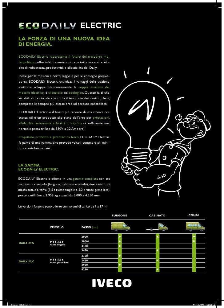 ElEctric       lA fOrzA Di unA nuOvA iDEA       Di EnErGiA.        EcoDaily Electric rappresenta il futuro del trasporto m...