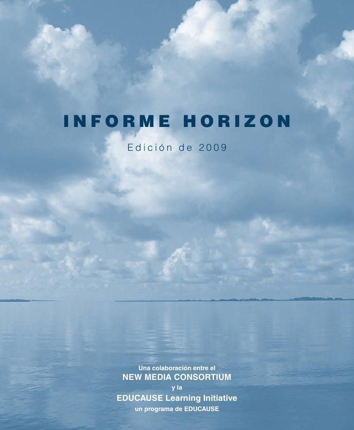 Informe HorIzon      Edición de 2009             Una colaboración entre el     New Media CoNsortiUM                   y la...