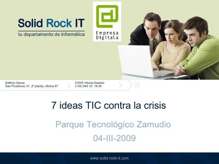7 ideas TIC contra la crisis Parque Tecnológico Zamudio  04-III-2009