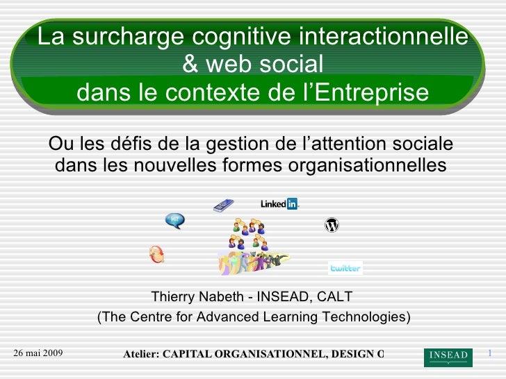 La surcharge cognitive interactionnelle & web social dans le contexte de l'Entreprise Ou les défis de la gestion de l'atte...