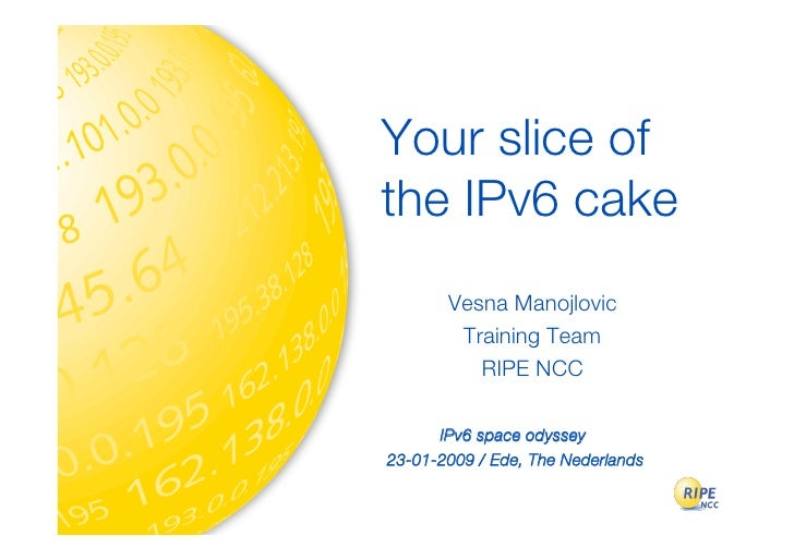 Your Slice of the IPv6 Cake