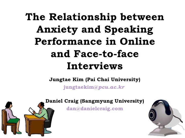 2009 KAMALL - Relationship between anxiety and speaking performance in online and face-to-face interviews