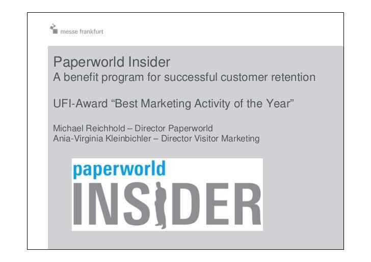"Paperworld Insider A benefit program for successful customer retention  UFI-Award ""Best Marketing Activity of the Year""  M..."