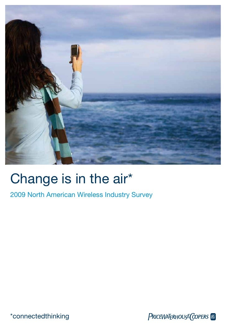 Change is in the air* 2009 North American Wireless Industry Survey     *connectedthinking