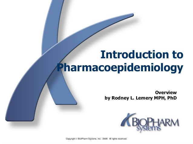Introduction toPharmacoepidemiology                                                           Overview                    ...