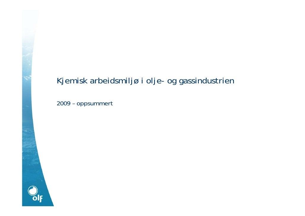 Kjemisk arbeidsmiljø i olje- og gassindustrien  2009 – oppsummert