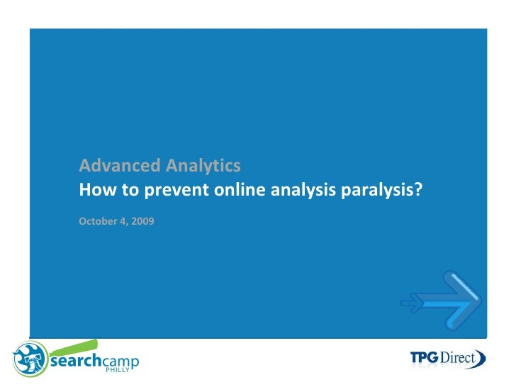 Advanced Analytics How to prevent online analysis paralysis? October 4, 2009