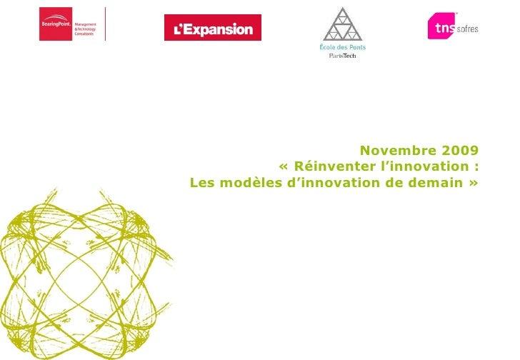 25 Août 2009 Cérémonie des Trophées du Management de l'Innovation 2009 Novembre 2009 «Réinventer l'innovation : Les modèl...