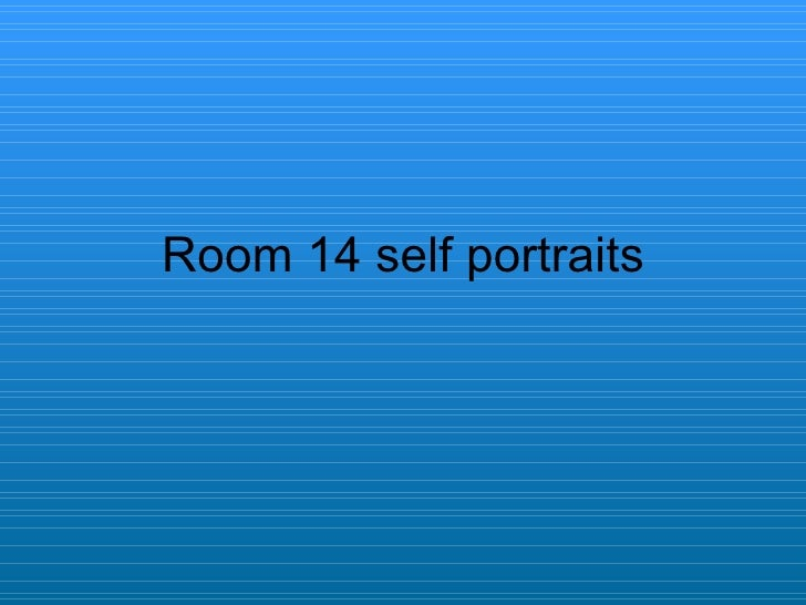 Room 14 self portraits