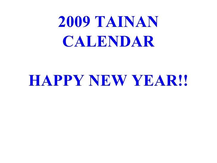 2009 TAINAN CALENDAR HAPPY NEW YEAR!!