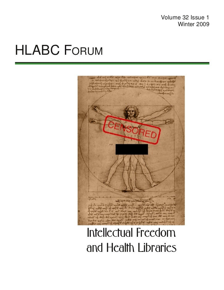 Volume 32 Issue 1                             Winter 2009HLABC FORUM        Intellectual Freedom        and Health Libraries