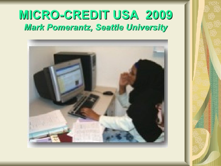 MICRO-CREDIT USA  2009 Mark Pomerantz, Seattle University