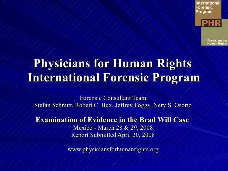 Physicians for Human Rights  International Forensic Program Forensic Consultant Team Stefan Schmitt, Robert C. Bux, Jeffre...