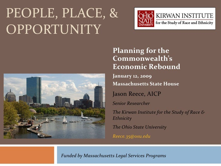 PEOPLE, PLACE, & OPPORTUNITY Planning for the Commonwealth's Economic Rebound January 12, 2009 Massachusetts State House J...