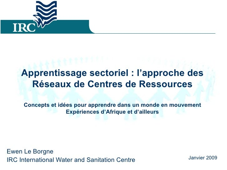 Apprentissage sectoriel : l'approche des Réseaux de Centres de Ressources Concepts et idées pour apprendre dans un monde e...
