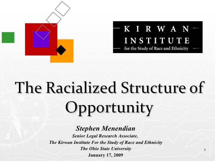 The Racialized Structure of Opportunity Stephen Menendian Senior Legal Research Associate,  The Kirwan Institute For the S...