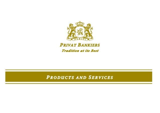 BANK MEDICI 1 PRIVAT BANKIERS Tradition at its Best P R O D U C T S A N D SE R V I C E S
