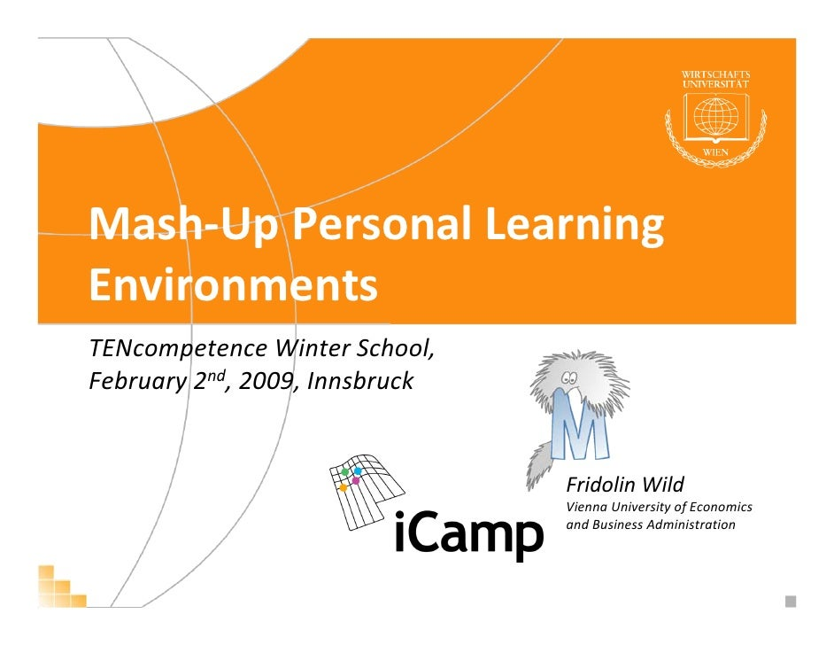 Mash‐Up Personal Learning  Environments TENcompetence Winter School,  February 2nd, 2009, Innsbruck                       ...