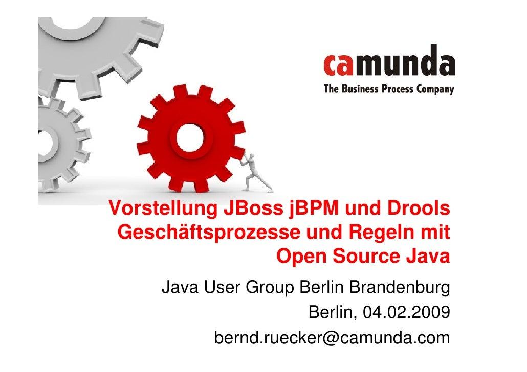 Vorstellung JBoss jBPM und Drools  Geschäftsprozesse und Regeln mit                 Open Source Java      Java User Group ...