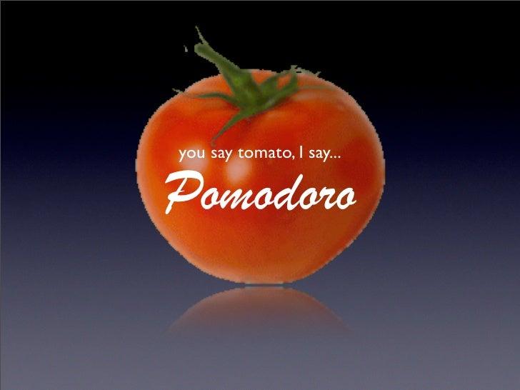 You say Tomato, I say Pomodoro