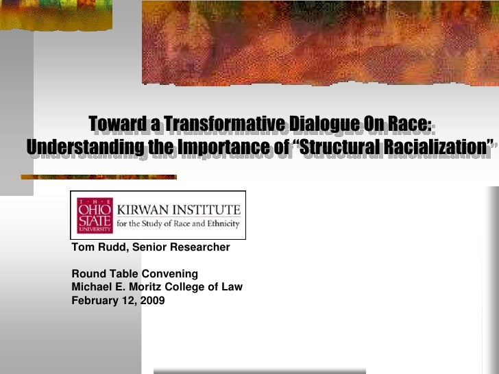 """Toward a Transformative Dialogue On Race:Understanding the Importance of """"Structural Racialization""""     Tom Rudd, Senior R..."""