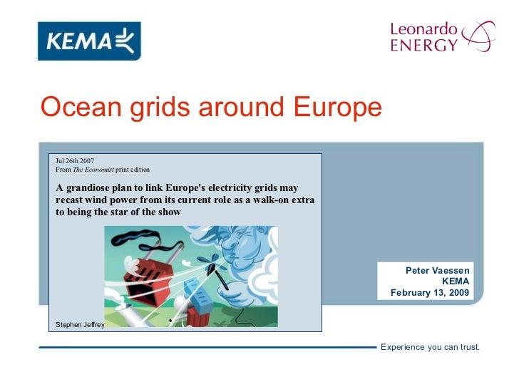 Ocean grids around Europe Peter Vaessen KEMA February 13, 2009