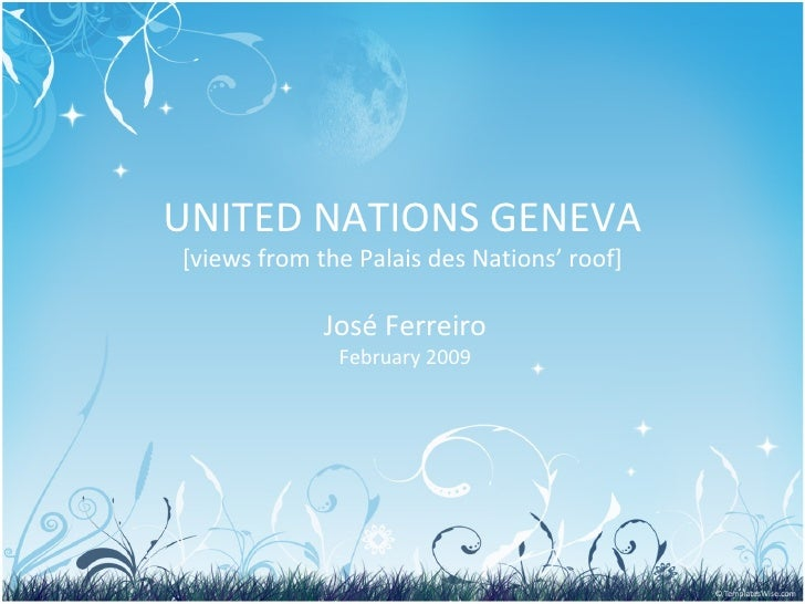 UNITED NATIONS GENEVA [views from the Palais des Nations' roof] José Ferreiro February 2009