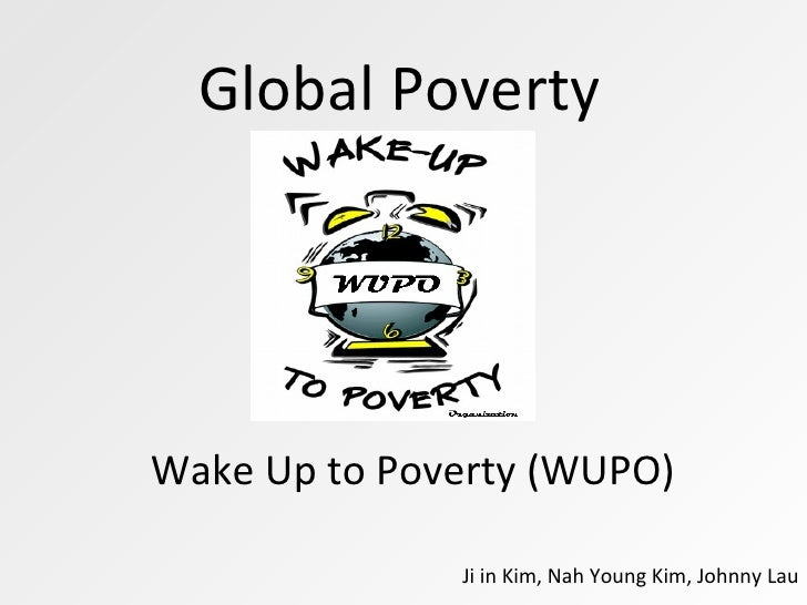 Global Poverty Wake Up to Poverty (WUPO) Ji in Kim, Nah Young Kim, Johnny Lau
