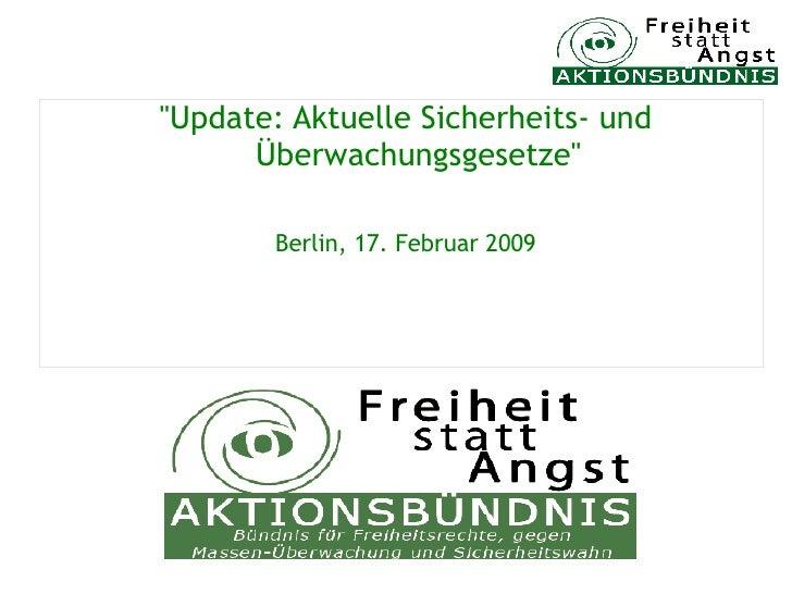 quot;Update: Aktuelle Sicherheits- und       Überwachungsgesetzequot;         Berlin, 17. Februar 2009