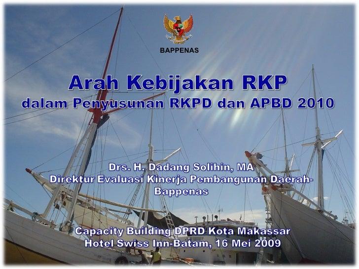 Arah Kebijakan RKP dalam Penyusunan RKPD dan APBD 2010