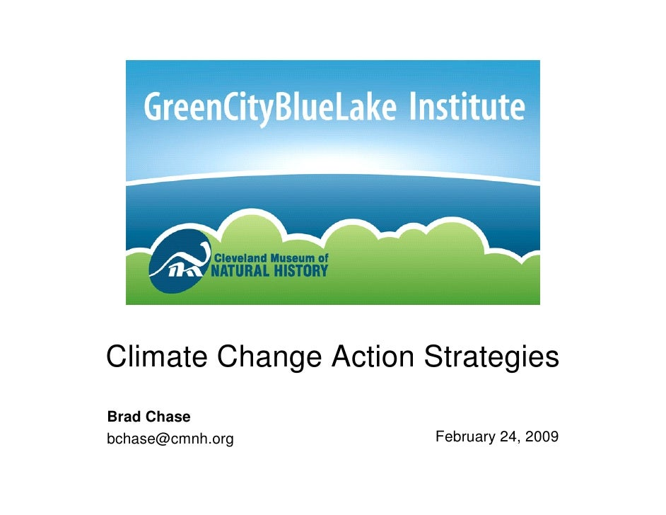 Climate Change Action Strategies Brad Chase bchase@cmnh.org        February 24, 2009