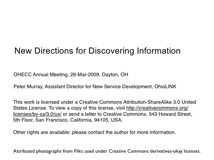 New Directions for Discovering Information  OHECC Annual Meeting, 26-Mar-2009, Dayton, OH  Peter Murray, Assistant Directo...
