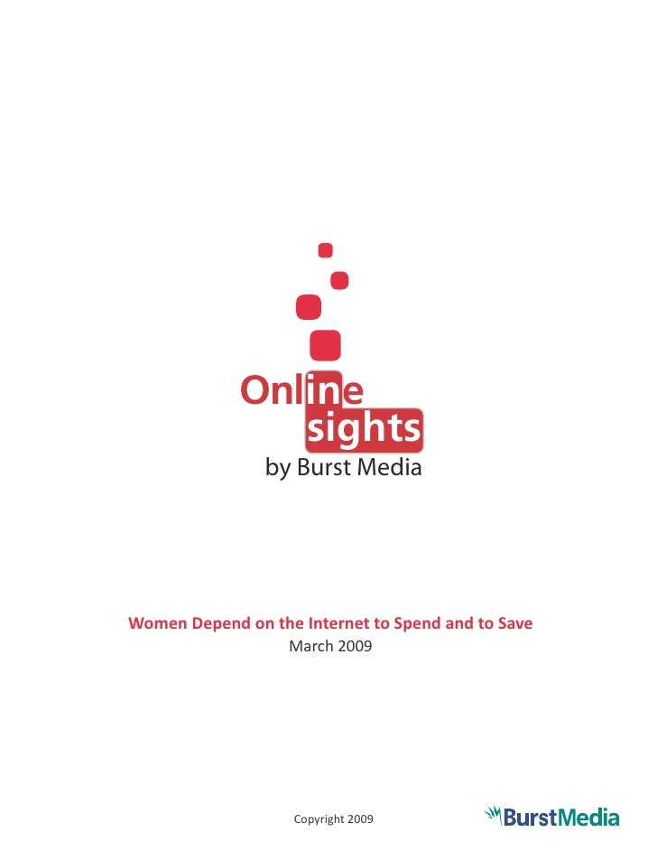 Online                 sights                 by Burst Media     Women Depend on the Internet to Spend and to Save        ...