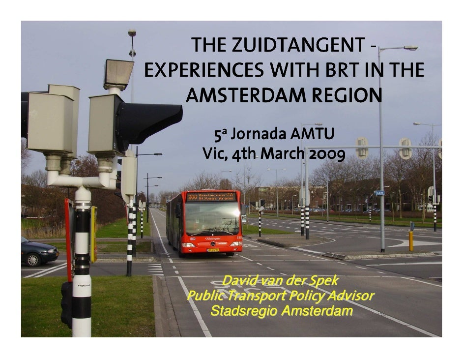 THE ZUIDTANGENT - EXPERIENCES WITH BRT IN THE     AMSTERDAM REGION        5a Jornada AMTU       Vic, 4th March 2009       ...