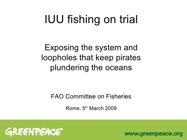 IUU fishing on trial   Exposing the system and loopholes that keep pirates   plundering the oceans     FAO Committee on Fi...
