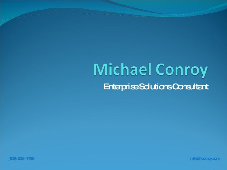 Enterprise Solutions Consultant [email_address] (609) 208 - 1796
