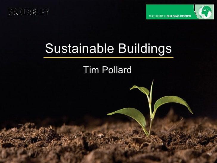Sustainable Buildings Tim Pollard